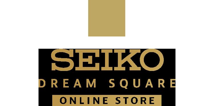 SEIKO DREAM SQUERE ONLINE STORE